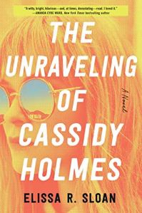The Unraveling of Cassidy Holmes by Elissa R. Sloan