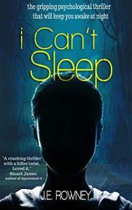 I Can't Sleep by J E Rowney